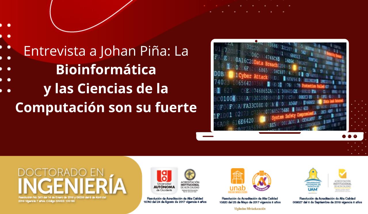 Entrevista a Johan Piña: La Bioinformática y las Ciencias de la Computación son su fuerte